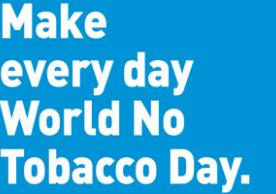 Make every day World No Tobacco Day by the World Health Organization